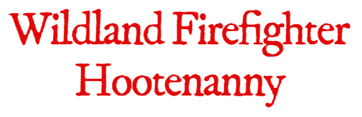 Wildland Firefighter Hootenanny